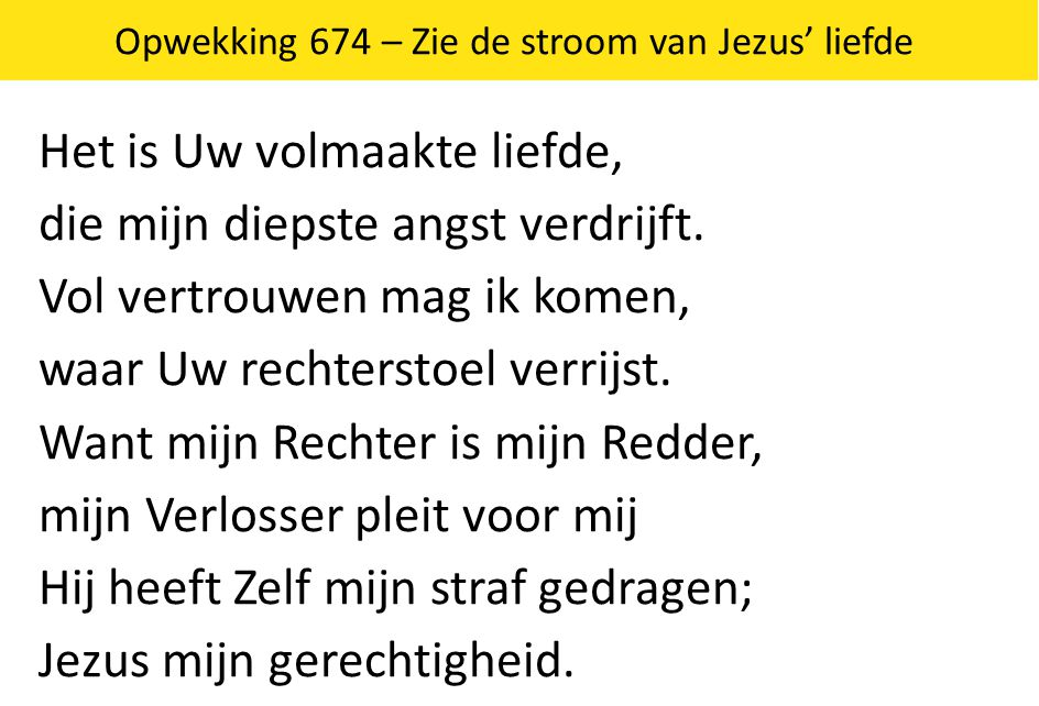 Opwekking 674 – Zie de stroom van Jezus' liefde