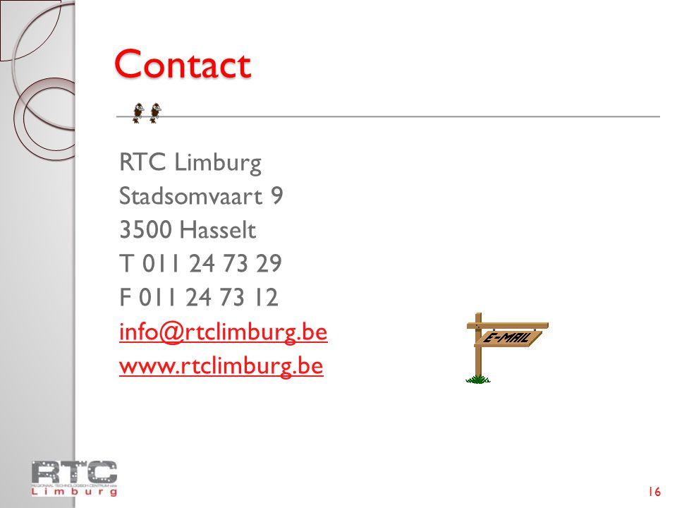 Contact RTC Limburg Stadsomvaart 9 3500 Hasselt T 011 24 73 29
