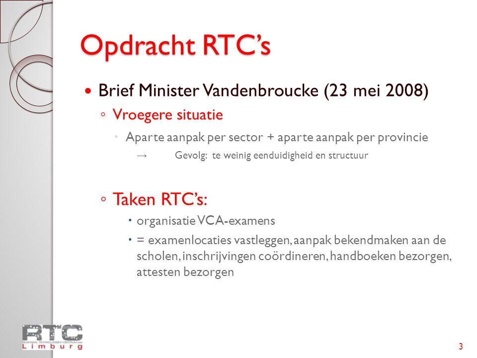 Opdracht RTC's Brief Minister Vandenbroucke (23 mei 2008) Taken RTC's: