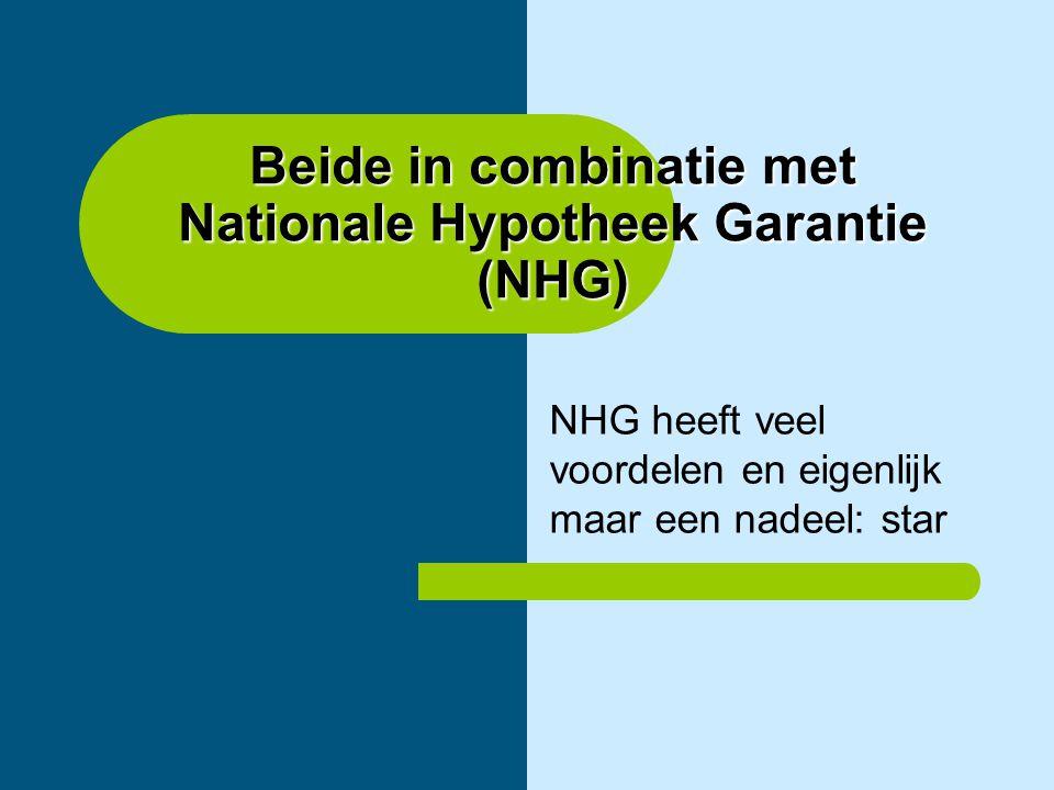 Beide in combinatie met Nationale Hypotheek Garantie (NHG)
