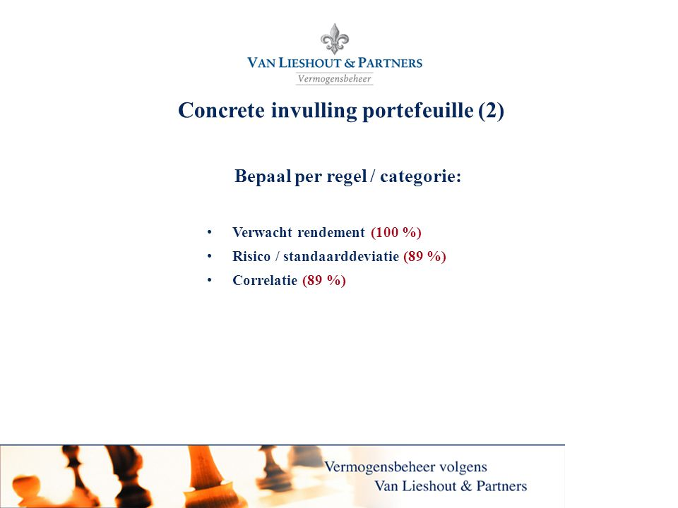 Concrete invulling portefeuille (2) Bepaal per regel / categorie: