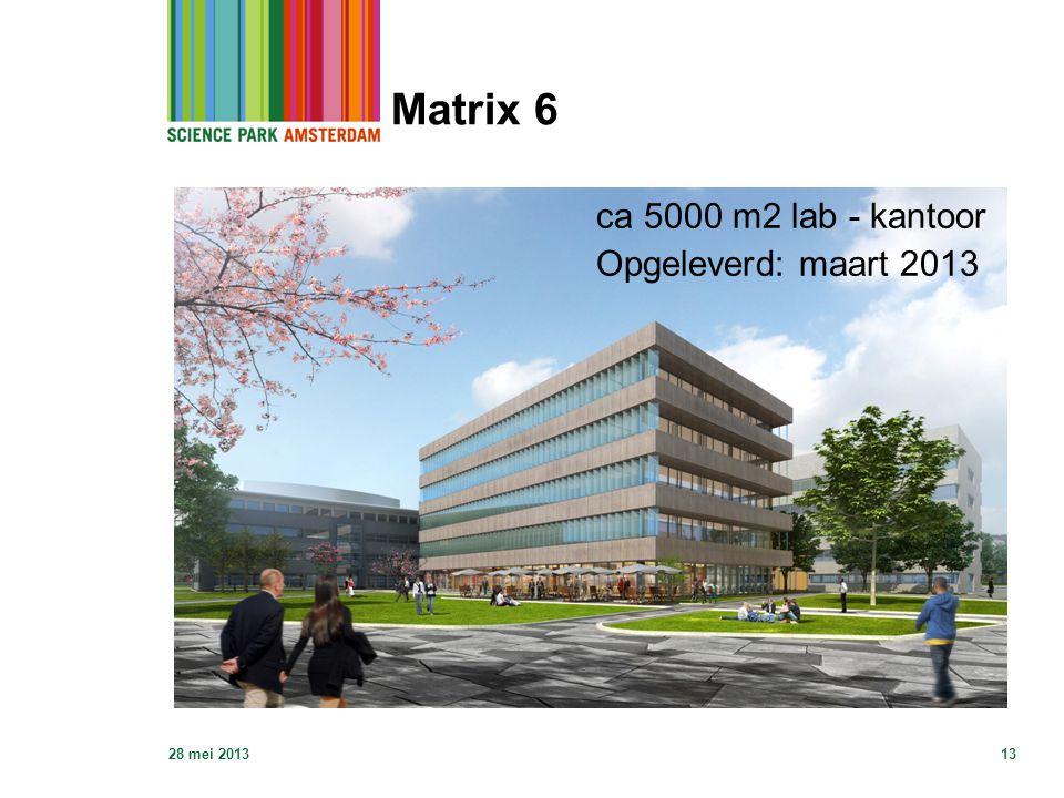 Matrix 6 ca 5000 m2 lab - kantoor Opgeleverd: maart 2013 28 mei 2013
