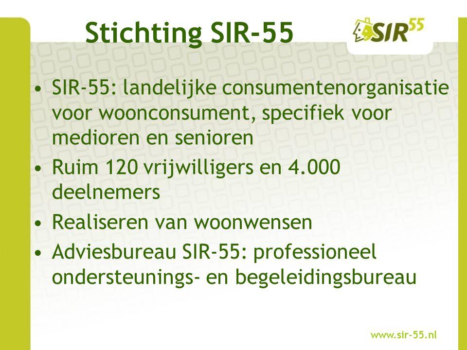 Stichting SIR-55 SIR-55: landelijke consumentenorganisatie voor woonconsument, specifiek voor medioren en senioren.