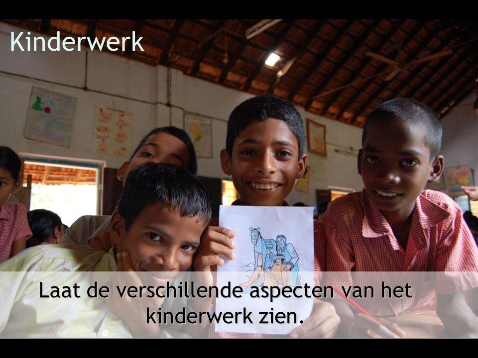 Laat de verschillende aspecten van het kinderwerk zien.