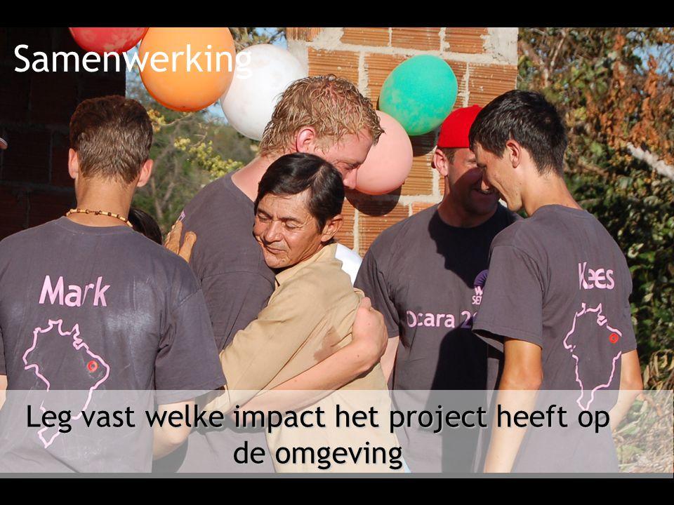 Leg vast welke impact het project heeft op de omgeving