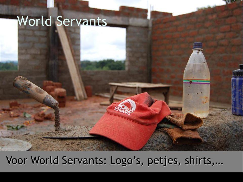 Voor World Servants: Logo's, petjes, shirts,…