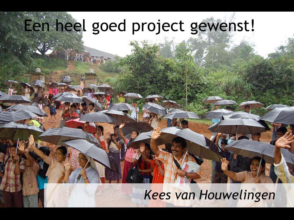 Een heel goed project gewenst!