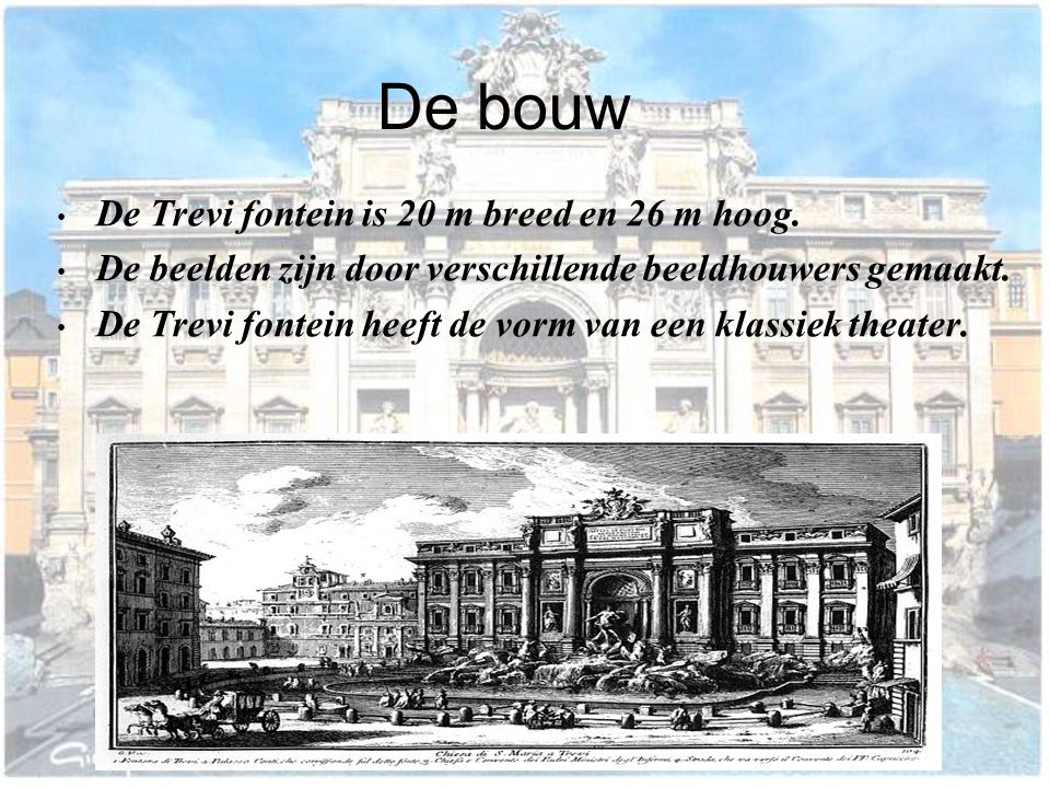 De bouw De Trevi fontein is 20 m breed en 26 m hoog.