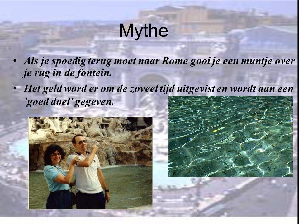 Mythe Als je spoedig terug moet naar Rome gooi je een muntje over je rug in de fontein.