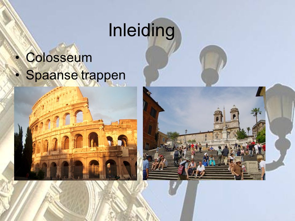 Inleiding Colosseum Spaanse trappen