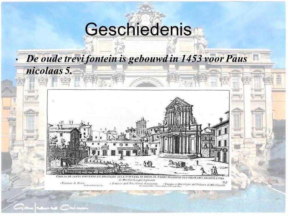 Geschiedenis De oude trevi fontein is gebouwd in 1453 voor Paus nicolaas 5.
