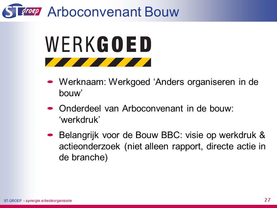 Arboconvenant Bouw Werknaam: Werkgoed 'Anders organiseren in de bouw'