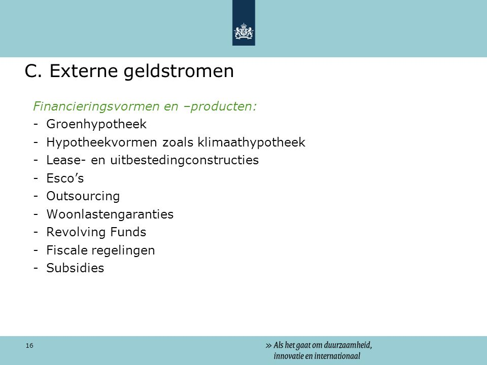 C. Externe geldstromen Financieringsvormen en –producten:
