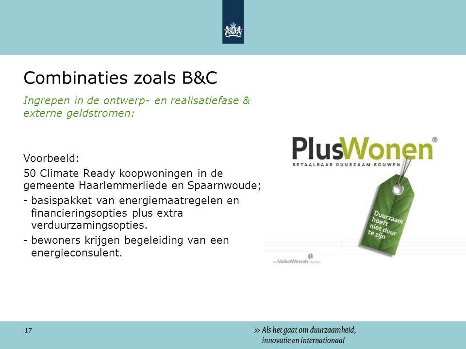 Combinaties zoals B&C Ingrepen in de ontwerp- en realisatiefase & externe geldstromen: Voorbeeld: