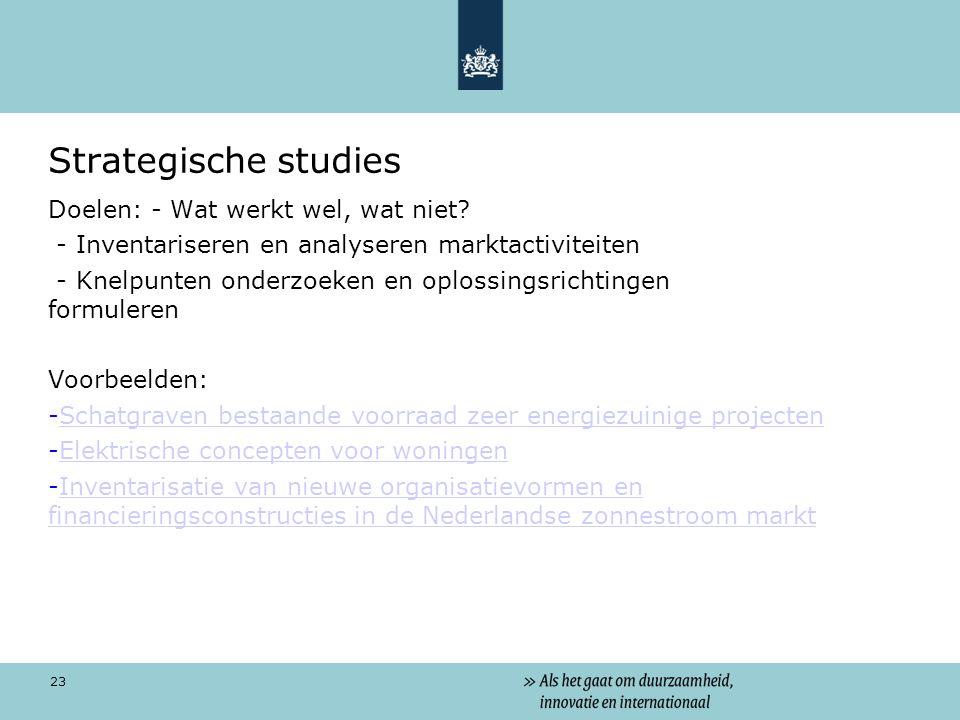 Strategische studies Doelen: - Wat werkt wel, wat niet