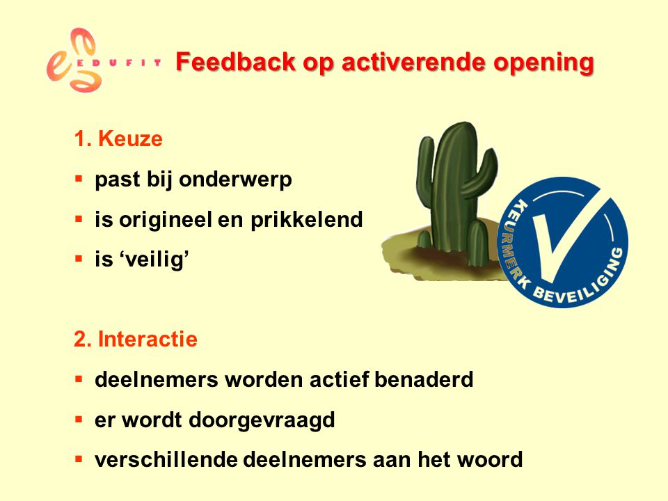 Feedback op activerende opening