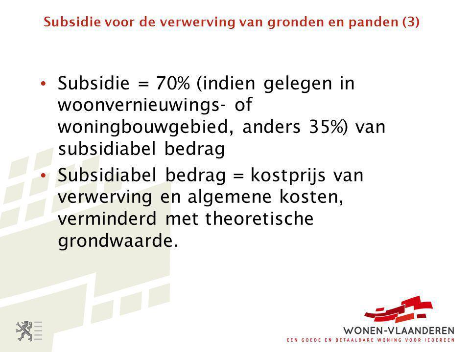 Subsidie voor de verwerving van gronden en panden (3)