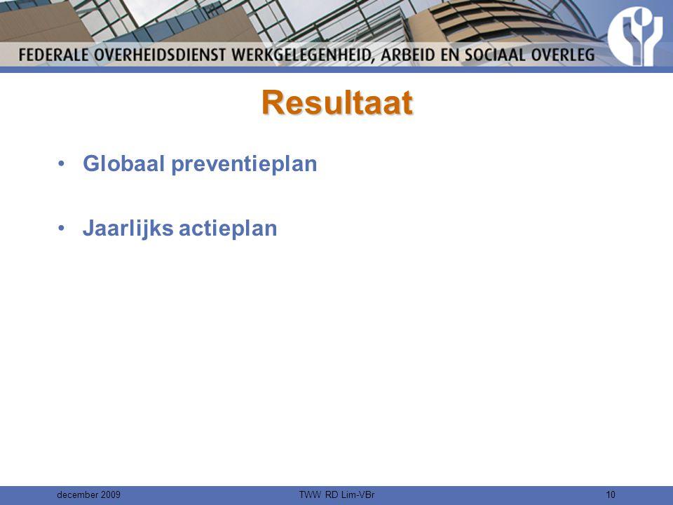 Resultaat Globaal preventieplan Jaarlijks actieplan december 2009