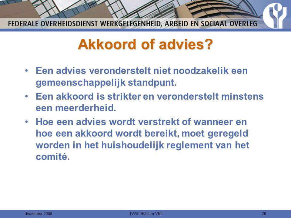 Akkoord of advies Een advies veronderstelt niet noodzakelik een gemeenschappelijk standpunt.
