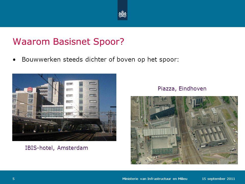Waarom Basisnet Spoor Bouwwerken steeds dichter of boven op het spoor: Piazza, Eindhoven. IBIS-hotel, Amsterdam.