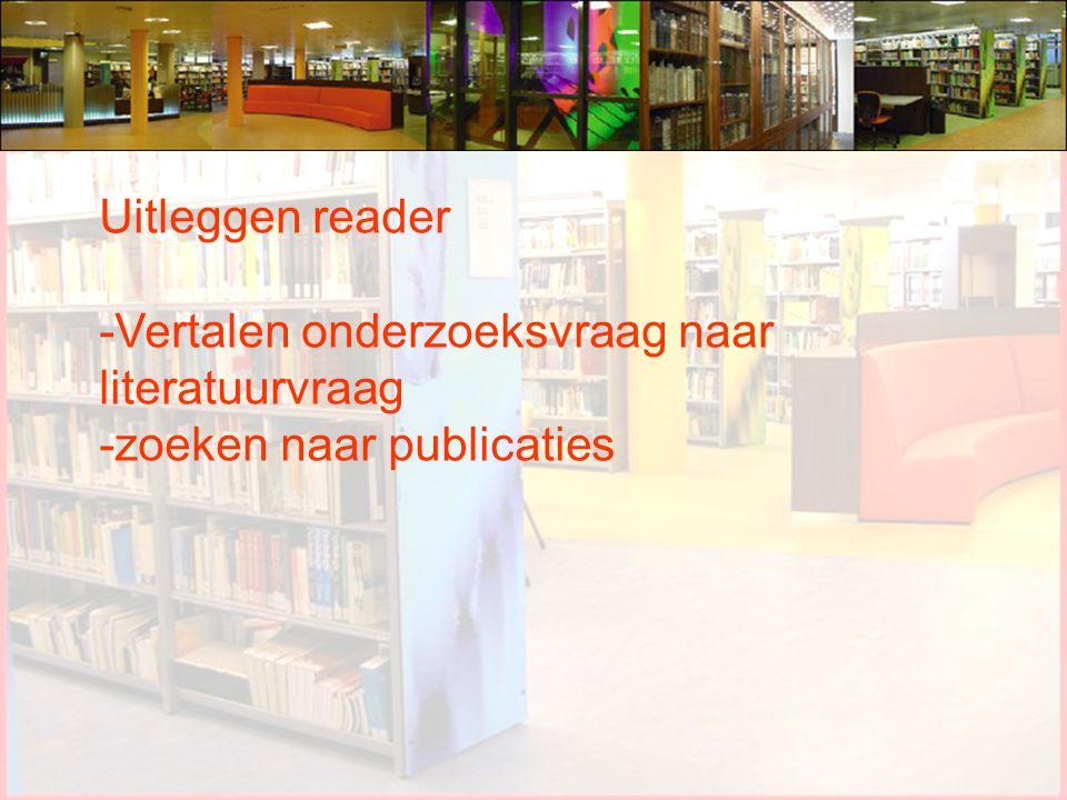 Vertalen onderzoeksvraag naar literatuurvraag -zoeken naar publicaties