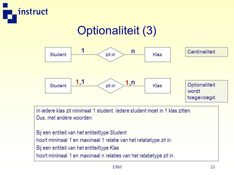 Optionaliteit (3) 1. Student. zit in. n. Klas. Cardinaliteit. 1, 1. Student. zit in. 1, n.