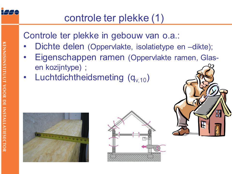 controle ter plekke (1) Controle ter plekke in gebouw van o.a.: