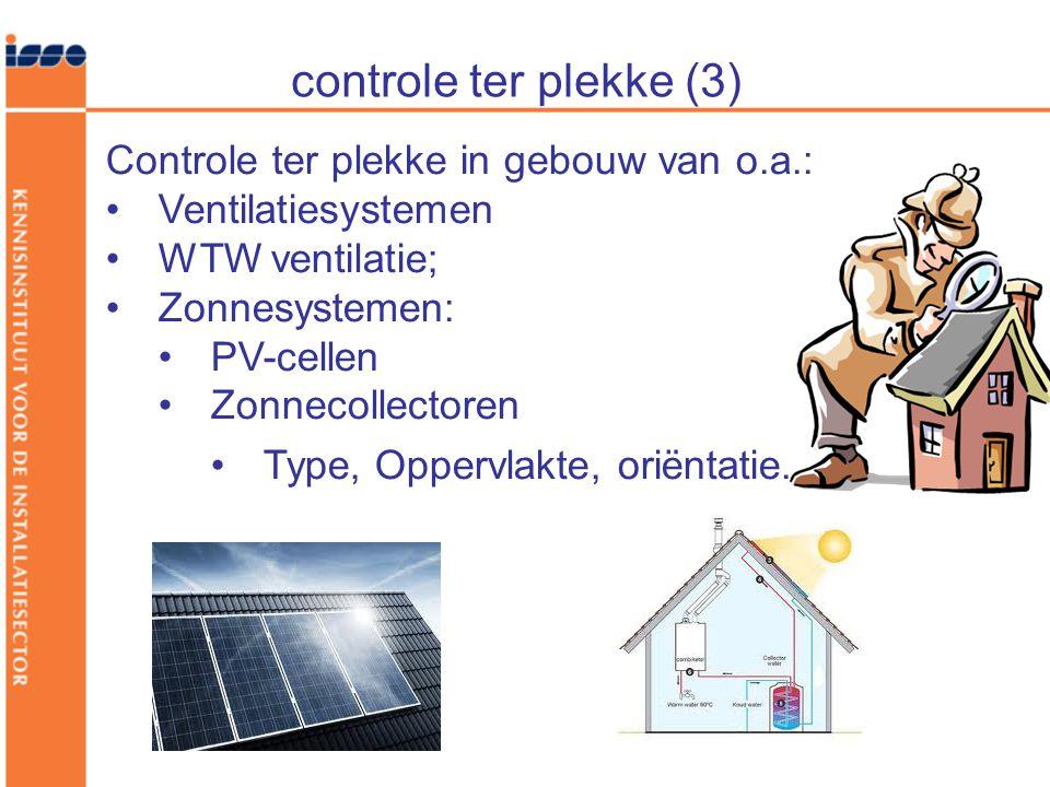 controle ter plekke (3) Controle ter plekke in gebouw van o.a.: