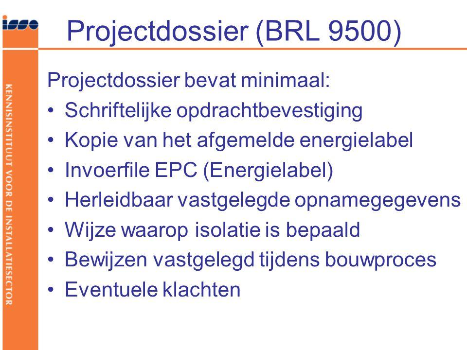 Projectdossier (BRL 9500) Projectdossier bevat minimaal: