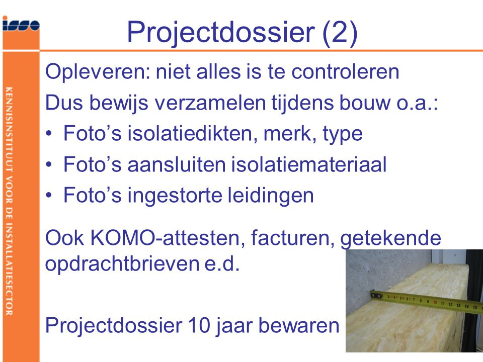 Projectdossier (2) Opleveren: niet alles is te controleren