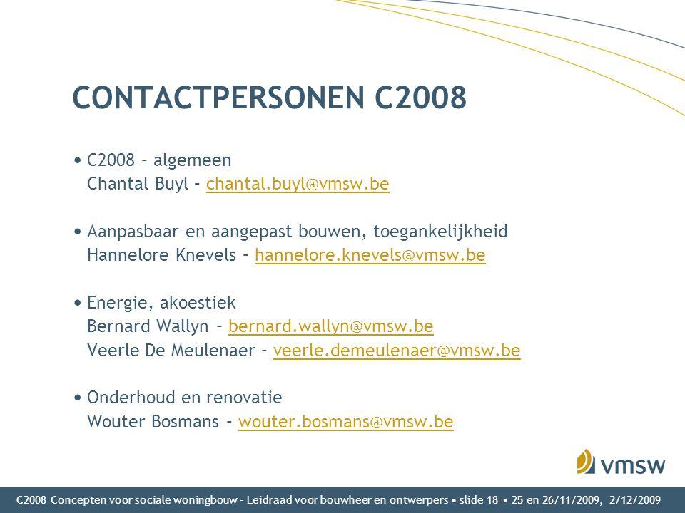 CONTACTPERSONEN C2008 C2008 – algemeen Chantal Buyl – chantal.buyl@vmsw.be.