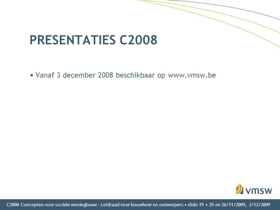 PRESENTATIES C2008 Vanaf 3 december 2008 beschikbaar op www.vmsw.be