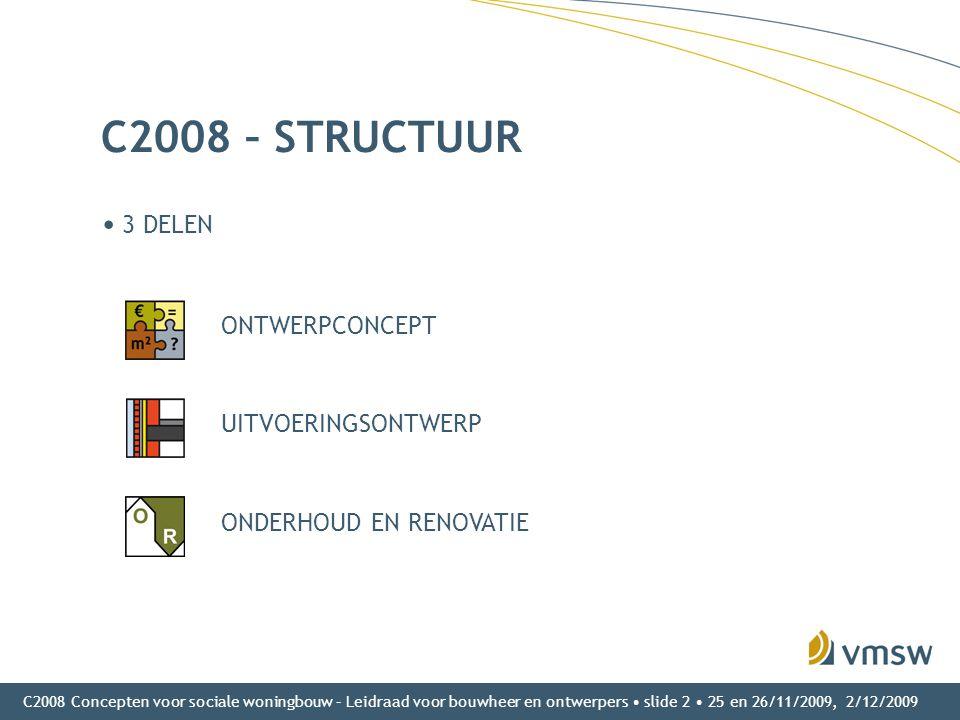 C2008 – STRUCTUUR 3 DELEN ONTWERPCONCEPT UITVOERINGSONTWERP