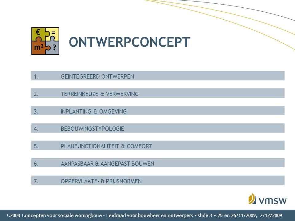 ONTWERPCONCEPT 1. GEINTEGREERD ONTWERPEN 2. TERREINKEUZE & VERWERVING