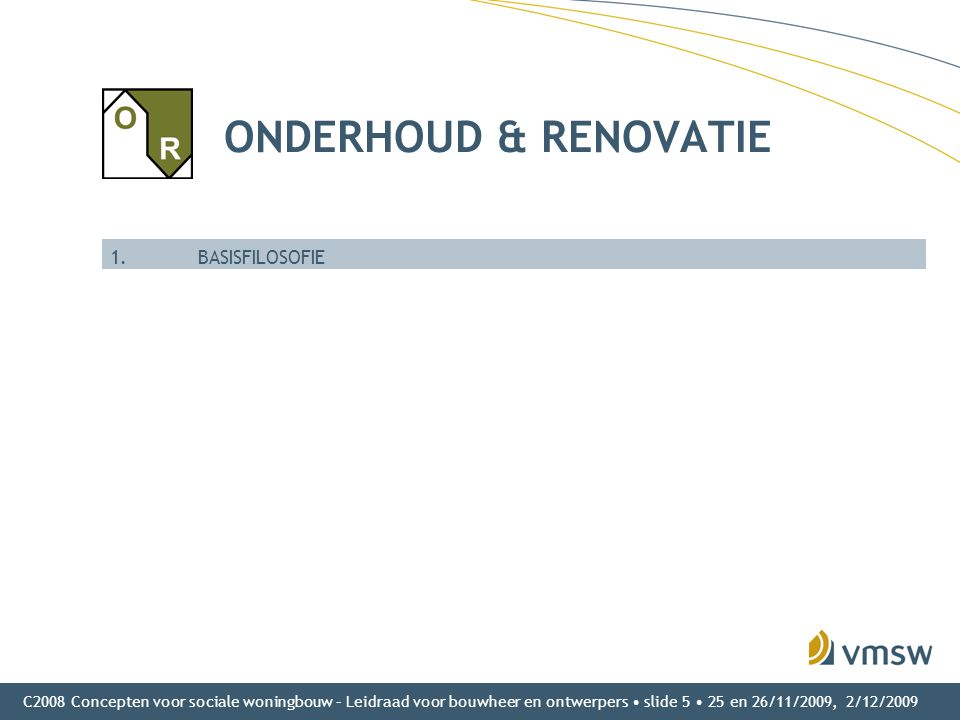 ONDERHOUD & RENOVATIE 1. BASISFILOSOFIE