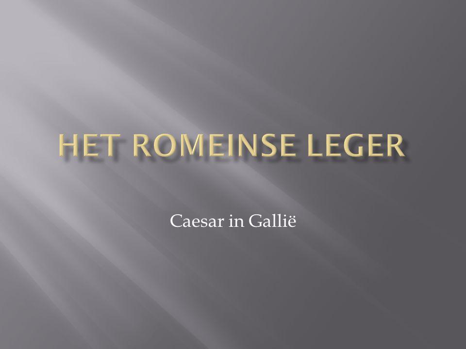 HET ROMEINSE LEGER Caesar in Gallië