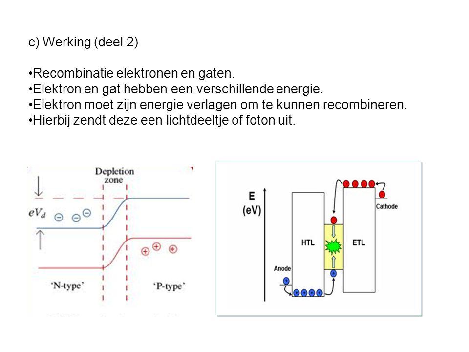 c) Werking (deel 2) Recombinatie elektronen en gaten. Elektron en gat hebben een verschillende energie.