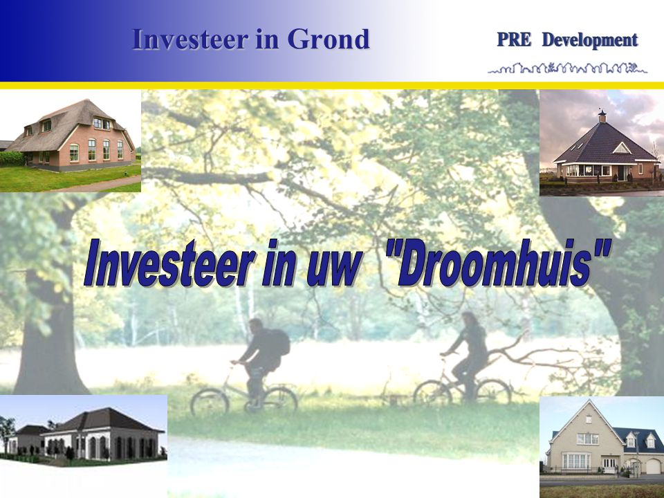Investeer in uw Droomhuis