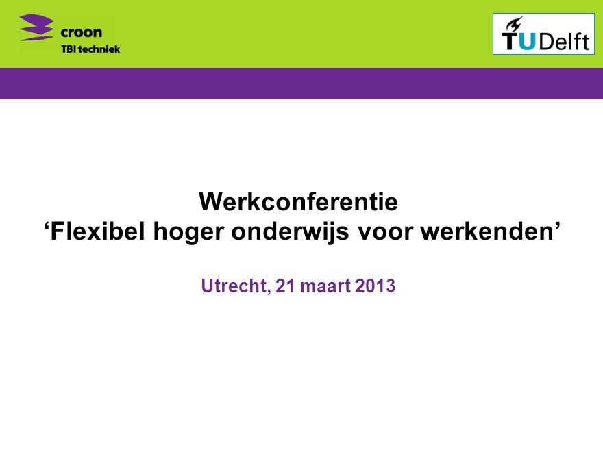 Werkconferentie 'Flexibel hoger onderwijs voor werkenden'