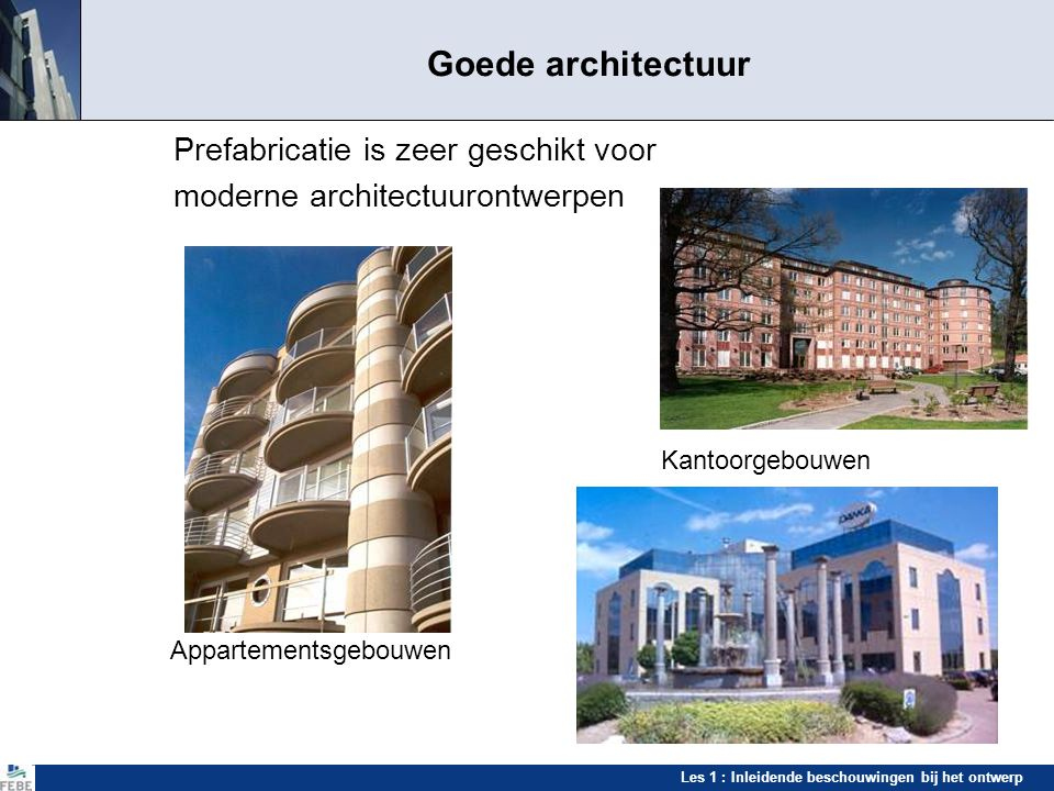 Goede architectuur Prefabricatie is zeer geschikt voor