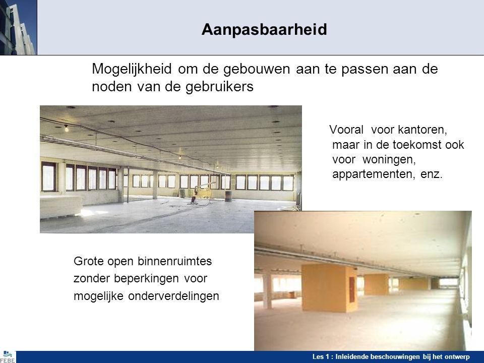Aanpasbaarheid Mogelijkheid om de gebouwen aan te passen aan de noden van de gebruikers.