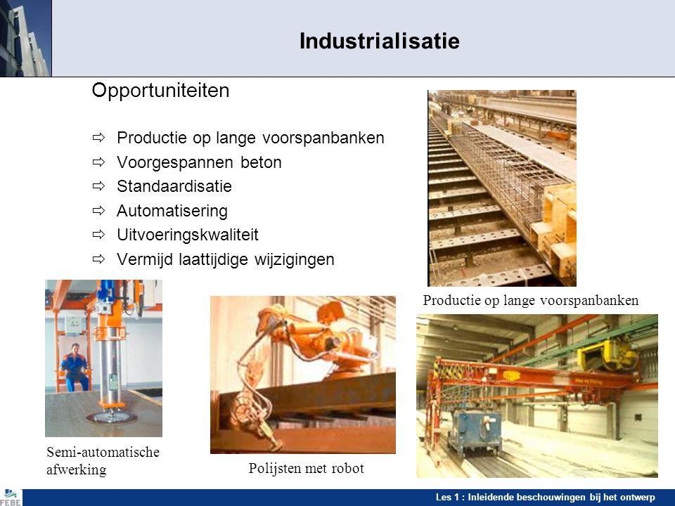 Industrialisatie Opportuniteiten  Productie op lange voorspanbanken