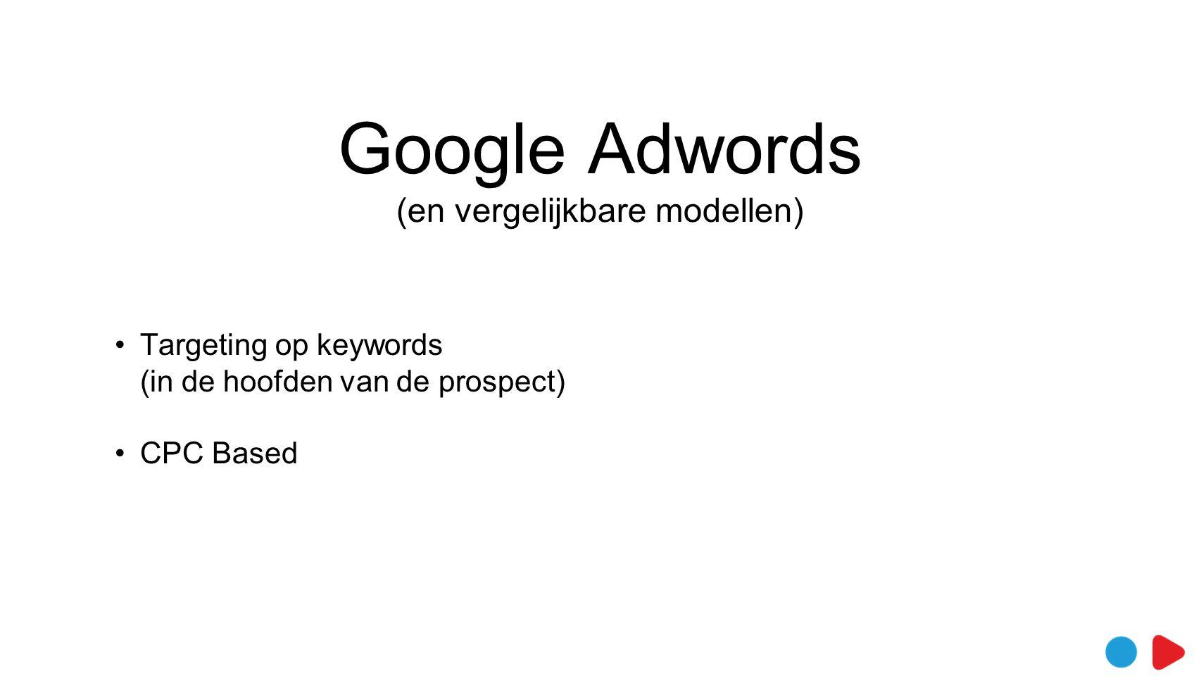 Google Adwords (en vergelijkbare modellen)