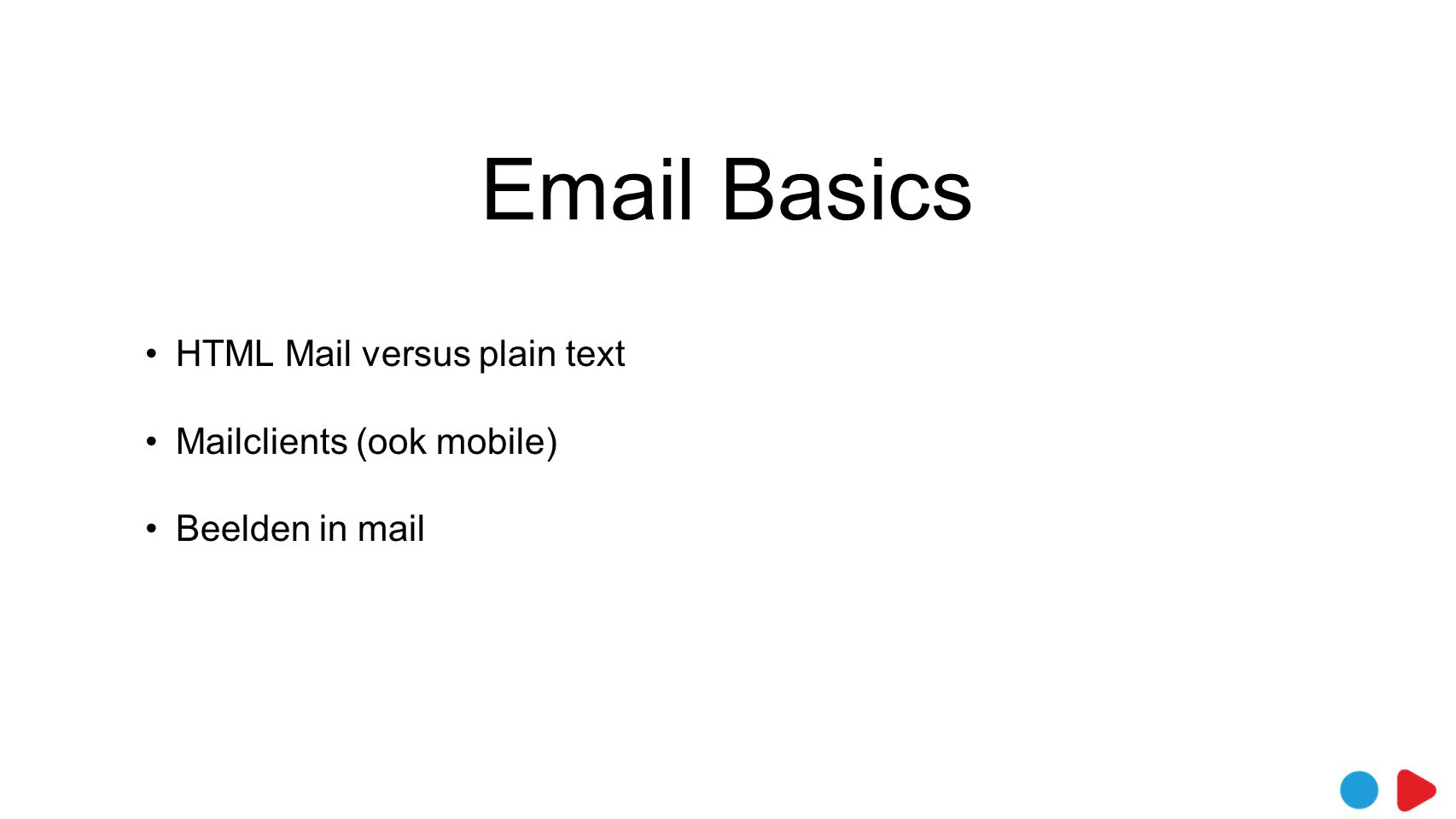 Email Basics HTML Mail versus plain text Mailclients (ook mobile)