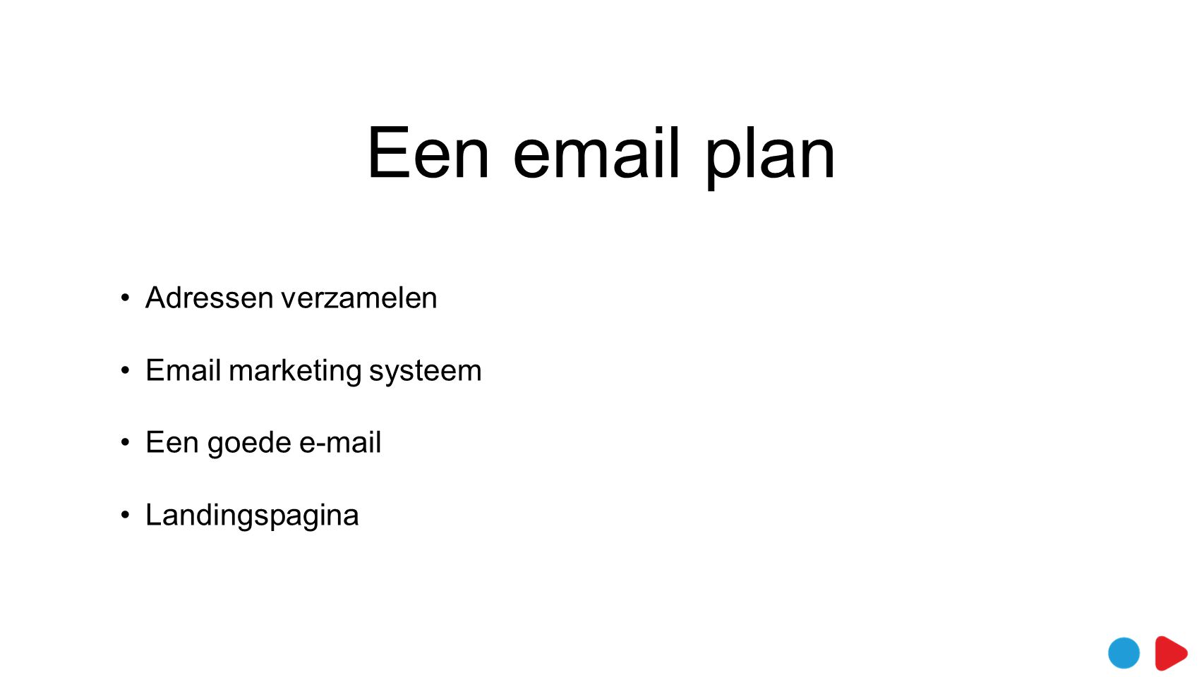 Een email plan Adressen verzamelen Email marketing systeem