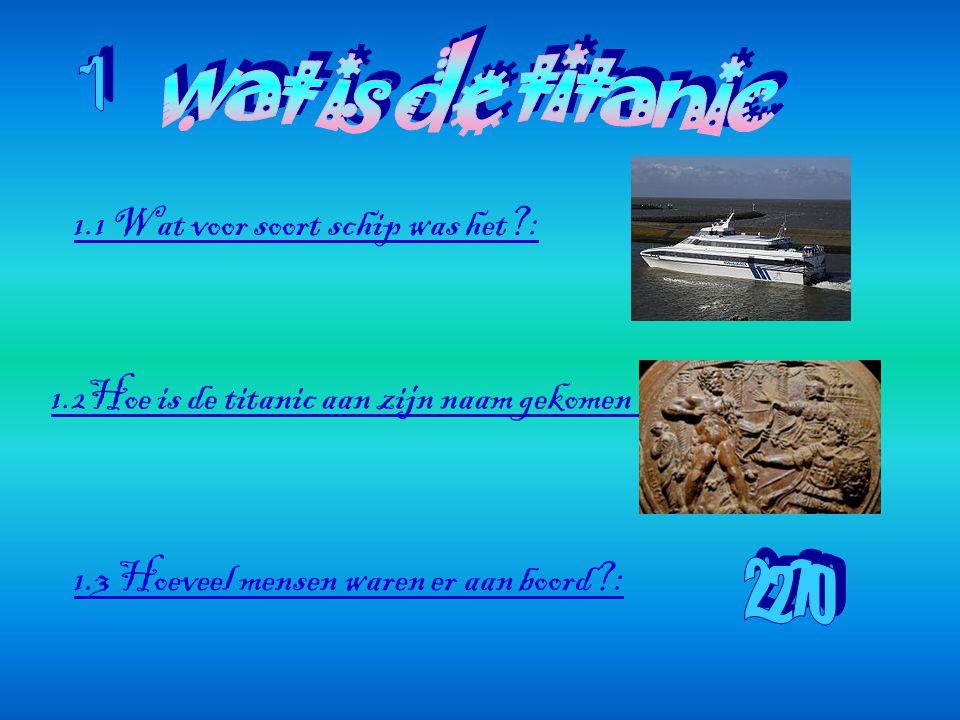 wat is de titanic 1 2270 1.1 Wat voor soort schip was het :