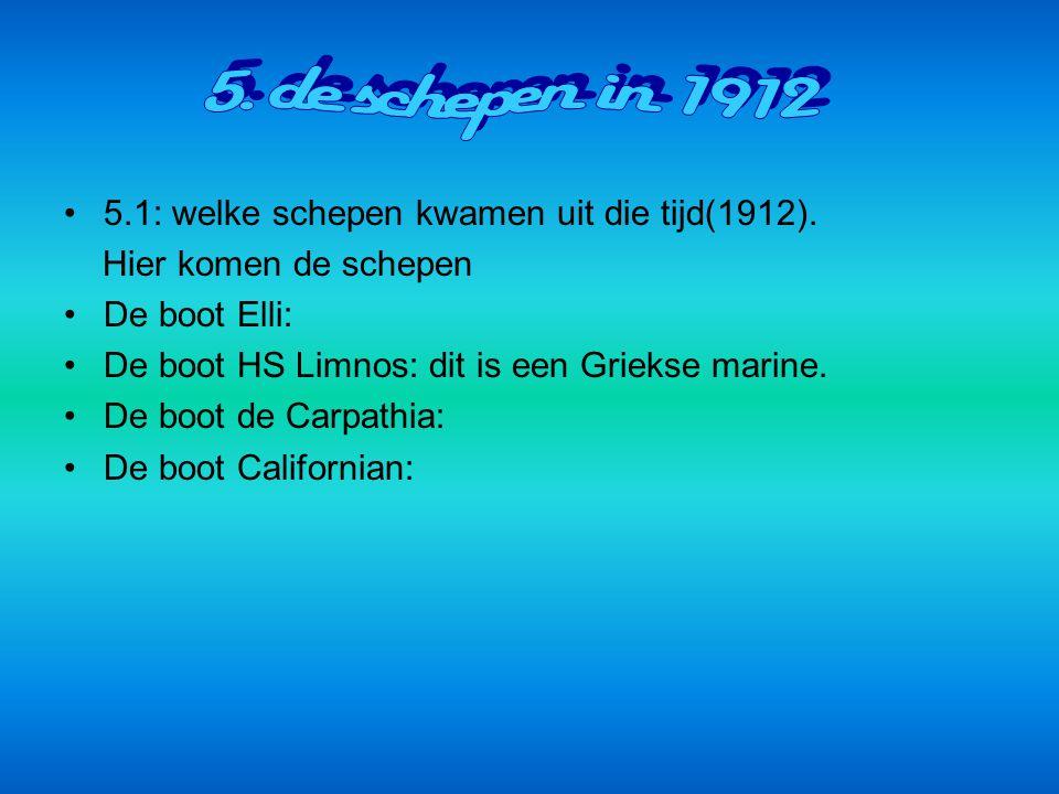 5. de schepen in 1912 5.1: welke schepen kwamen uit die tijd(1912).