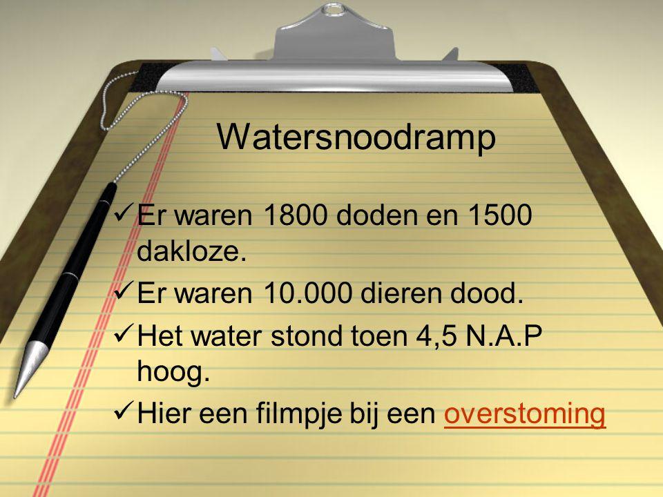 Watersnoodramp Er waren 1800 doden en 1500 dakloze.
