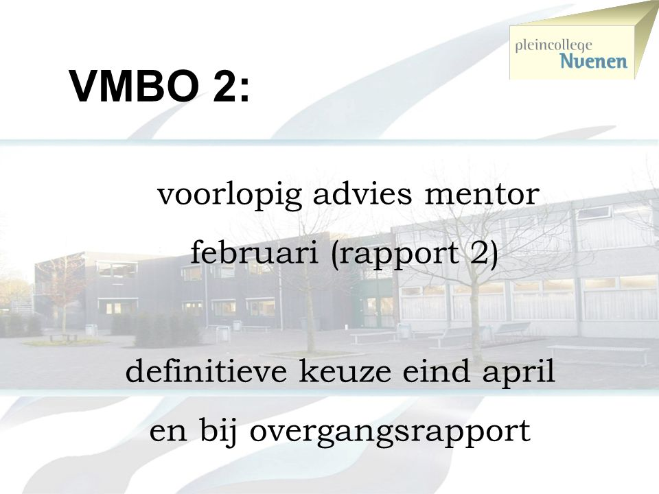 VMBO 2: februari (rapport 2) definitieve keuze eind april