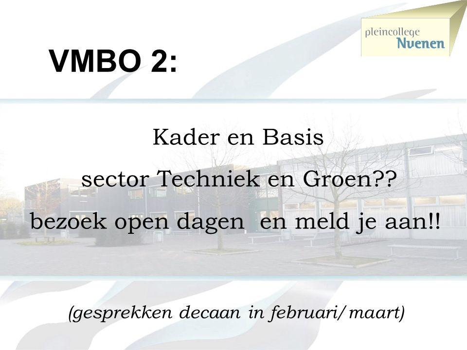 VMBO 2: sector Techniek en Groen bezoek open dagen en meld je aan!!